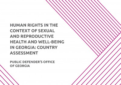 Human Rights in the Context of Sexual and Reproductive Health and Well-being in Georgia: Country Assessment