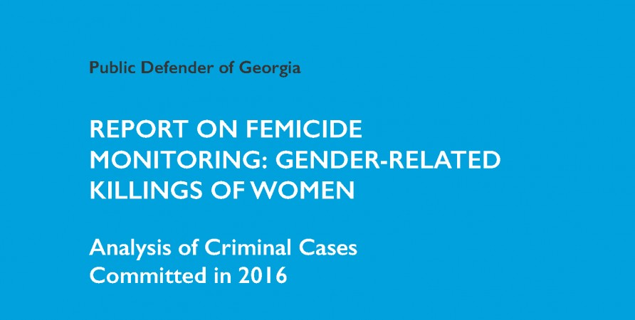 Report on Femicide Monitoring: Gender-Related Killings of Women  Analysis of Criminal Cases Committed in 2016