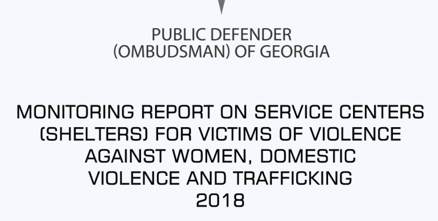 MONITORING REPORT ON SERVICE CENTERS (SHELTERS) FOR VICTIMS OF VIOLENCE AGAINST WOMEN, DOMESTIC VIOLENCE AND TRAFFICKING 2018