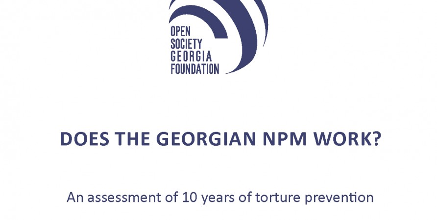 DOES THE GEORGIAN NPM WORK? An assessment of 10 years of torture prevention