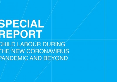 Special Report on Child Labour During the Novel Coronavirus Pandemic and Beyond