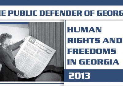 Human Rights and Freedoms in Georgia - 2013