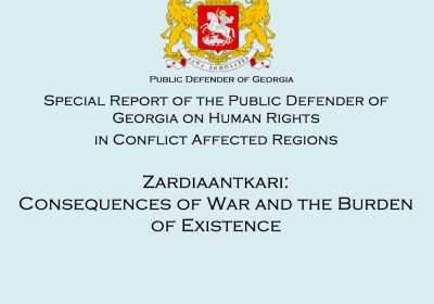 "Special Report of the Public Defender of Georgia ""Zardiaantkari: Consequences of War and the Burden of Existence"""