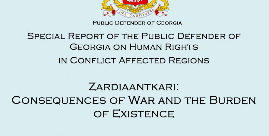 """Special Report of the Public Defender of Georgia """"Zardiaantkari: Consequences of War and the Burden of Existence"""""""