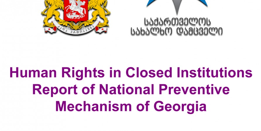 Human Rights in Closed Institutions Report of National Preventive Mechanism of Georgia 2013