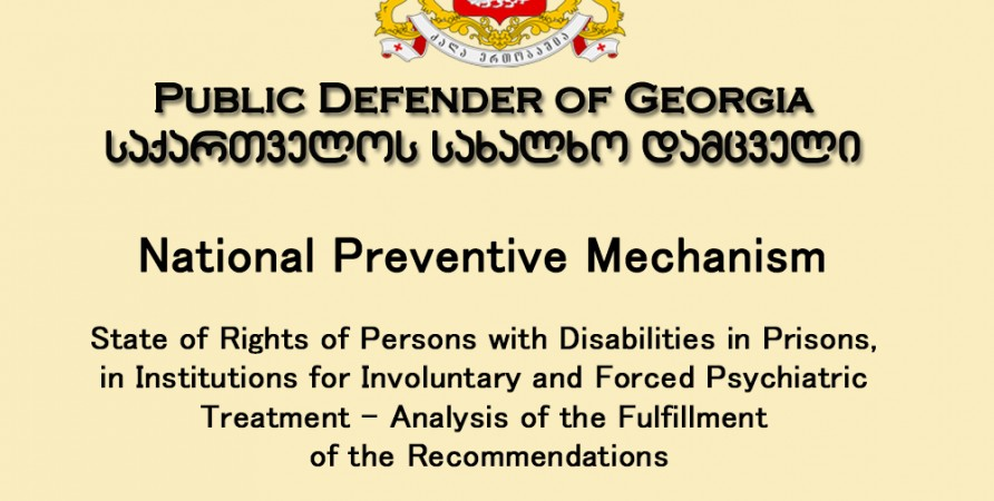 National Preventive Mechanism State of Rights of Persons with Disabilities in Prisons, in Institutions for Involuntary and Forced Psychiatric Treatment – Analysis of the Fulfillment of the Recommendations (4-12 December 2014)