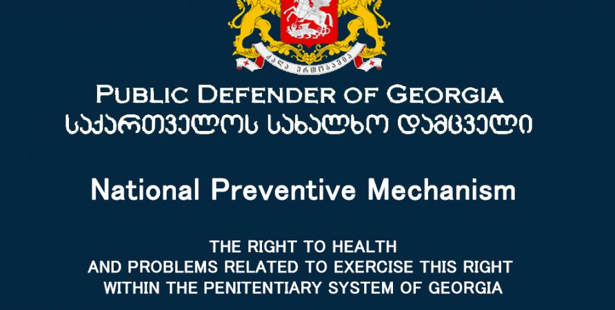 The Right to Health and Problems Related to Exercise this Right within the Penitentiary System of Georgia Special Report Covering 2009 and the First Half of 2010