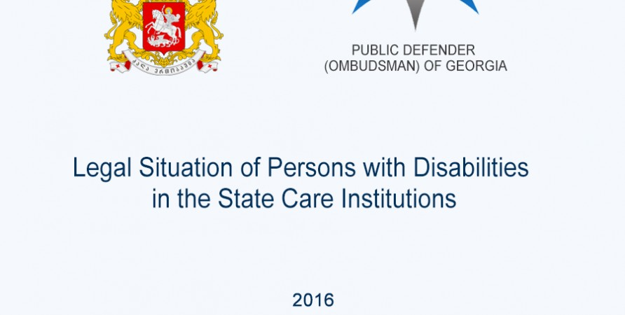 Legal Situation of Persons with Disabilities in the State Care Institutions